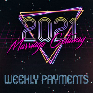 Marriage Getaway - Weekly Payments