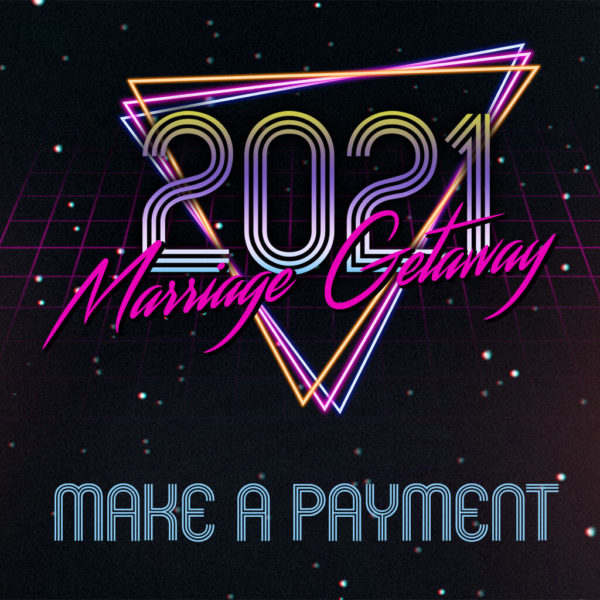 Marriage Getaway - Make A Payment
