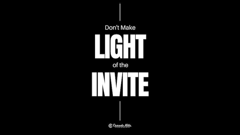Don't Make Light of the Invite