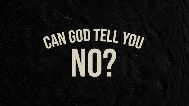 Can God Tell You No?