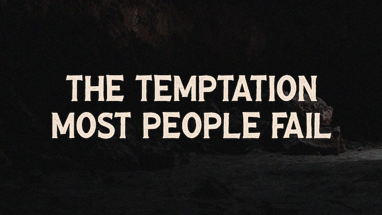 The Temptation Most People Fail